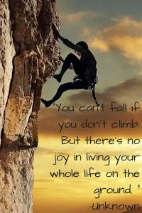 You can't fall if you don't climb