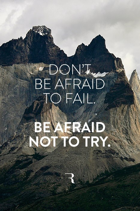 don't be afraid to fail afraid not to try