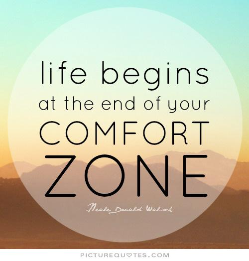 life ends at the end of your comfort zone