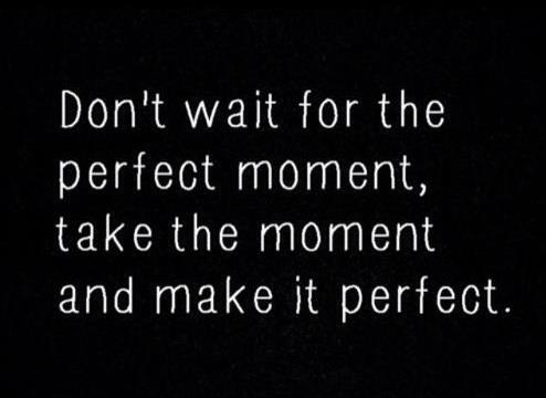 make it perfect